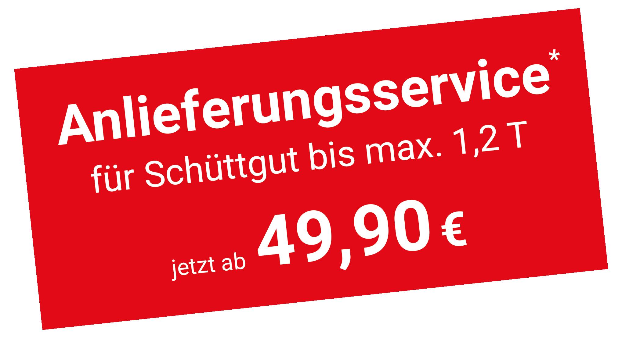 Schüttgut Anlieferungsservice bis max. 1,2, Tonnen - ab 49,90 €